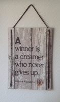 Holzschild | A winner is a dreamer who ...