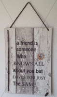 Holzschild | A Friend is someone who ...